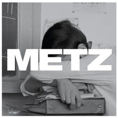 Metz: Metz | Album Reviews | Pitchfork