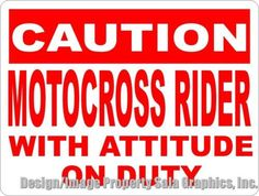 Caution Motocross Rider with Attitude on Duty Sign