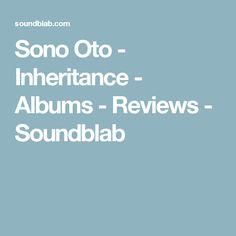 Sono Oto - Inheritance - Albums - Reviews - Soundblab