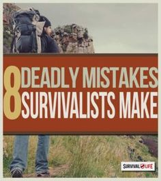 Bug Out the Right Way: Avoid These Deadly Wilderness Survival Mistakes | Tips for how to survive in the wild from survivallife.com #wildernesssurvival #outdoorsurvival #offgridsurvival