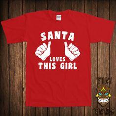 bf5d7a0a Funny Christmas T-shirt Gift For Her Tshirt Tee Shirt Holiday Present Santa  Loves This Girl Vacation Family Santa Clause Winter Season Xmas
