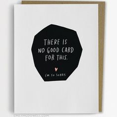 'There Is No Good Card For This' Empathy Card, Emily McDowell, Not Another Bunch Of Flowers, for when things happen that are so tough, so painful, that anything you can do or say seems inadequate. Card for cancer patient, serious illness, someone going through treatment, chemotherapy, chemo.