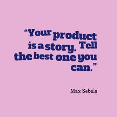 Storytelling is at the heart of #branding and #videomarketing. #Quotes #Sonoma #SanFrancisco