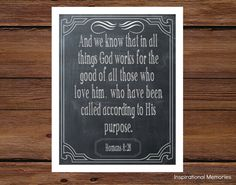 Framed Bible Verse Romans 8:28 And we know that in all things God works for the good of all those who love him, who have been called according to his purpose. by inspirationalmemory #inspirationalmemories #chalkboard #framedbibleverse