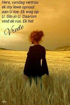 Here vandag vertrou ek opnuut my lewe aan U toe . Happy Words, Wise Words, Psalm 51, Afrikaans, Happy Thoughts, Believe In You, Prayers, Wisdom, Faith