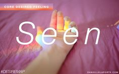 This is what happens in Attuned Eating sessions.  You are:   Seen - One of my Core Desired Feelings. How do you want to feel? #DesireMap