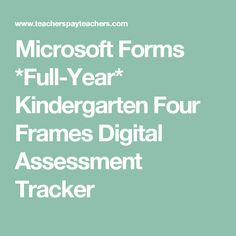 Microsoft Forms *Full-Year* Kindergarten Four Frames Digital Assessment Tracker Huhot Recipe, Microsoft, Back To School Crafts, Cut And Paste, Kindergarten Classroom, Assessment, Curriculum, Frames, Learning