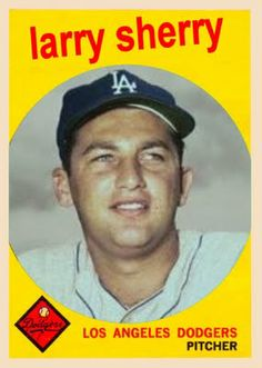 1958 Topps, Larry Sherry, Los Angeles Dodgers, Baseball Cards That Never Were.