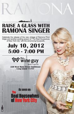 July 10th> @RamonaSinger will be at The Wine Guy in Smithtown from 5 - 7pm. Meet her in person, get your photo taken with her, & get your bottle signed, Ramona Singer Pinot Grigio,