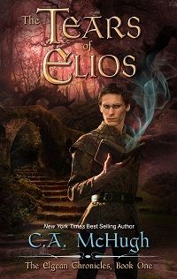 The Tears of Elios: (Extended Edition) (The Elgean Chronicles Book Books 2016, Late Nights, Reading Lists, Ebook Pdf, Book 1, Knowing You, Encouragement, Author, Fantasy