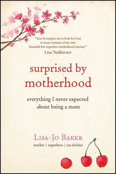 #Win a copy of Surprised by Motherhood: Everything I Never Expected About Being a Mom by @Lisa Baker