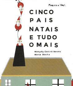 Illustrations by Maria Bouza in Cinco Pais Natais e Tudo o Mais, by Manuela Castro Neves, Máquina de Voar, Portugal.