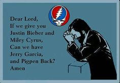 ✌ haha love it Grateful Dead Quotes, Grateful Dead Image, Music Love, Good Music, Dead And Company, Forever Grateful, Dear Lord, Concert Posters, Way Of Life