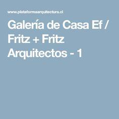 Galería de Casa Ef / Fritz + Fritz Arquitectos - 1