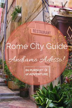 Rome City Guide | Our tips, tricks and favorite spots in the Eternal City