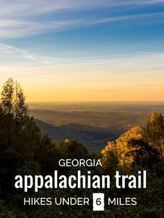 Georgia Appalachian Trail: great Georgia hikes under 6 miles  Hike these classic Georgia Appalachian Trail hikes to stunning summit views, a gorgeous waterfall and through beautiful North Georgia forest. And under six miles, they're a great intro to the Appalachian Trail in Georgia.