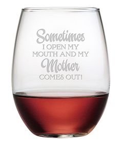 Love this 'Mother Comes Out' Stemless Wineglass - Set of Four on #zulily! #zulilyfinds