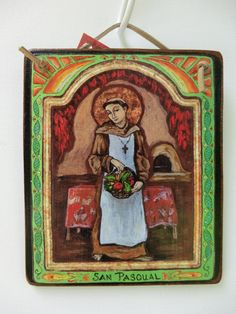 San Pasqual Patron of chefs bakers by Art4thesoul