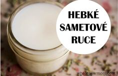 Ve vodní lázni jemně roztavte másla, přidejte oleje, odstavte z plotny a nechte… Beauty Care, Diy Beauty, Beauty Hacks, Handmade Cosmetics, Natural Cosmetics, Hand Cream, Organic Beauty, Health And Beauty, Shampoo