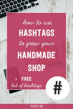 Hashtags are a great way to build a community of fans and find customers online. It's not always easy to understand how they work and how to leverage them, and that is what this post is all about. We're going to cover Facebook, Instagram, Pinterest and Twitter. I also have a free list of hashtags for handmade shop owners and makers ready to download. Read the post now or PIN for later.