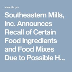 Southeastern Mills, Inc. Announces Recall of Certain Food Ingredients and Food Mixes Due to Possible Health Risk