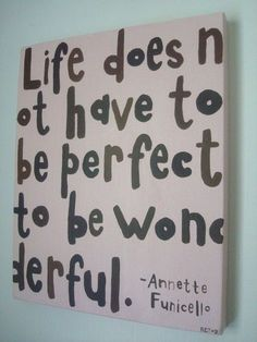 does not have to be perfect to be wonderful