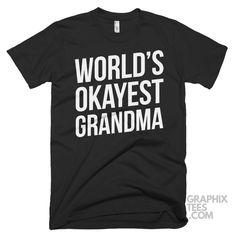 Impressive  tshirt World's Okayest Grandma Shirt