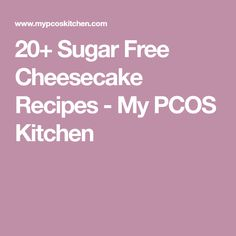 20+ Sugar Free Cheesecake Recipes - My PCOS Kitchen Sugarfree Cheesecake Recipes, Sugar Free Cheesecake, Low Sugar Desserts, Pcos, Diabetic Recipes, Sweet Recipes, Low Carb, Keto, Baking
