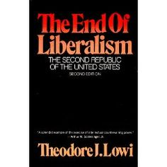 """A political science classic, Lowi proposes that classic liberalism and capitalism have been replaced by interest group liberalism and explores the flaws and consequences of this development.""—Keith Hall"