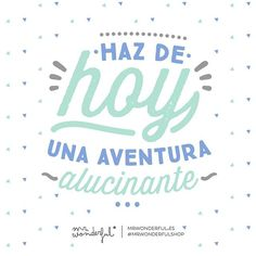 Haz de hoy un día para recordar. #mrwonderful #quotes #motivation #design