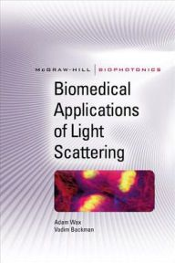 Biomedical Applications of Light Scattering / Edition 1 by Adam Wax Download