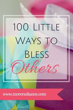Do you want to be a blessing to others? Here are 100 little ways you can bless others. Choose to bless others today, tomorrow, and the rest of your years! Christian Women, Christian Life, Christian Living, Ministering Lds, Church Outreach, Relief Society Activities, Serving Others, Visiting Teaching, Good Deeds