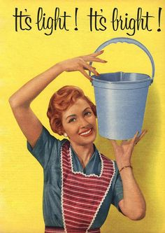 1950  Hey there you Lucky Housewife...It's light! It's bright! You look so happy.  I wish I could feel that way about a light bright bucket for hours of housework.  Bless your little heart Doris!  You are the best!!*