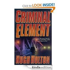 """Chicago writer Hugh Holton's sudden death was a shock, but I'm very glad to see this real-life good guy's work available in Ebook: """"Author Holton, a 33-year veteran of the Chicago Police Department, passed away in early 2001. Commander Larry Cole, Holton's literary legacy, is equal parts Dirty Harry and James Bond. Holton's intimate knowledge of Chicago cops and politics has always played a key role in his crime novels but never more so than in this one. Holton and Cole will be missed."""" Book..."""