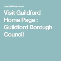 Visit Guildford Home Page: Guildford Borough Council