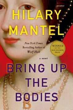 Currently Reading (Apr. 2015): Bring Up the Bodies - Hilary Mantel