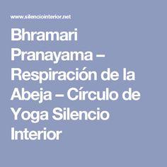 Bhramari Pranayama – Respiración de la Abeja – Círculo de Yoga Silencio Interior