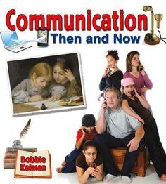 Télécharger [(Communication Then and Now )] [Author: Bobbie Kalman] Gratuit Thinking Skills, Critical Thinking, Community Series, Communication, Then And Now, Memoirs, Textbook, Social Studies, The Past