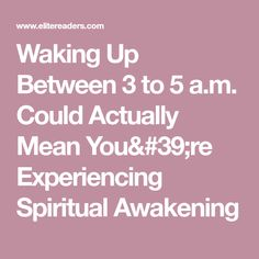 Waking Up Between 3 to 5 a.m. Could Actually Mean You're Experiencing Spiritual Awakening
