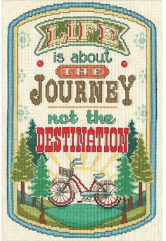 Design Works The Journey - Cross Stitch Kit. This cross stitch kit features the sentiment Life is about the journey not the destination. This Counted Cross Stit