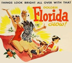 Golden Florida Glow - 1955 l FabFlorida Florida Girl, Old Florida, Vintage Florida, Florida Travel, Beach Travel, South Florida, Vintage Advertisements, Vintage Ads, Vintage Prints