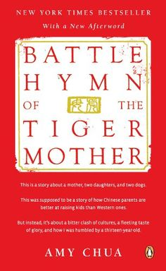 Battle Hymn of the Tiger Mother by Amy Chua: Kindle Store. I don't endorse her parenting methods, but it's an interesting read.