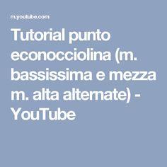 Tutorial punto econocciolina (m. bassissima e mezza m. alta alternate) - YouTube