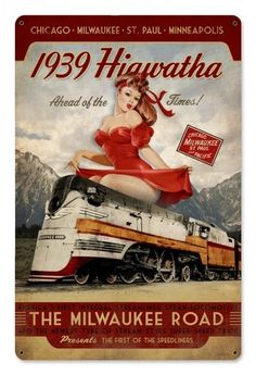 Retro Hiawatha 1939 Pinup Girl Train Sign 18 x 12 Inches Train Posters, Railway Posters, Vintage Advertisements, Vintage Ads, Girl Train, Train Art, Old Trains, Art Deco Posters, Vintage Metal Signs