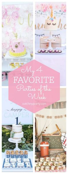 My favorite parties this week include a fairy garden birthday party, a unicorn party, a happy camper 1st birthday party and a end of summer camping party | CatchMyParty.com