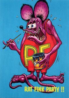 Rat Fink Ed Big Daddy Roth - Rat Fink Party