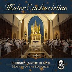 Mater Eucharistiae by Dominican Sisters of Mary, Mother of the Eucharist