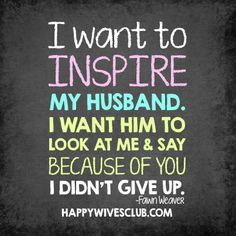 """I want to inspire my husband my husband. I want him to look at me and say, 'Because of you I didn't give up.'"" -Fawn Weaver"