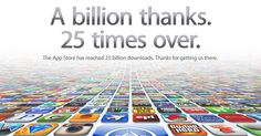 Apple customers have collectively downloaded 25 billion apps from the App Store, the company has announced on its webpage. That's more than three apps per person in the world.