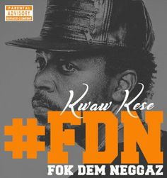(MP3) Download: Kwaw Kese [@KwawKese]  Fok Dem Neggaz (Prod By Ball J)   Mad Time Entertainment kicks off this year with this brand new hiphop jam from the man insane Kwaw Kese. he calls this one Fok Dem Neggaza head knocking banging tune you surely gonna groove to. Production credit goes to Ball J Beat. stream and download the heat below  Kwaw Kese  Fok Dem Neggaz (Prod By Ball J) [Download]  Hip-Life Kwaw Kese Music Downloads
